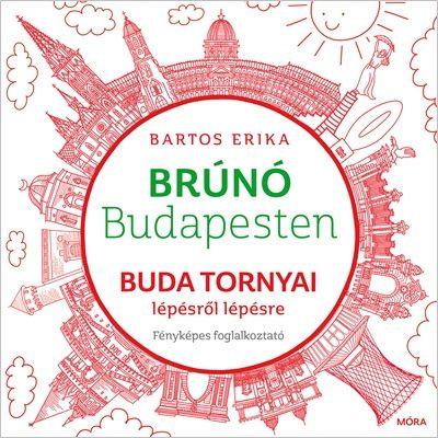Bartos Erika - Buda tornyai lépésről lépésre - Brúnó Budapesten 1.