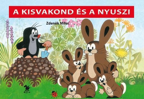 Zdeněk Miler - A kisvakond és a nyuszi