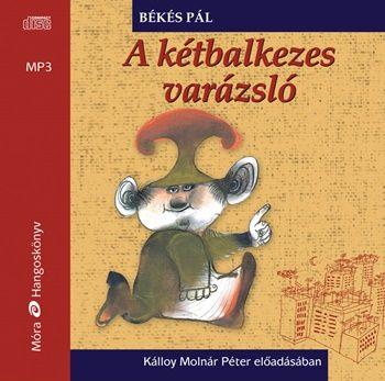 Békés Pál - A kétbalkezes varázsló - Hangoskönyv - Mp3
