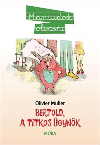 Olivier Muller - Bertold, a titkos ügynök
