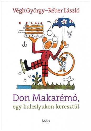 Végh György - Don Makarémó, egy kulcslyukon keresztül