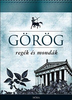 Trencsényi-Waldapfel Imre - Görög regék és mondák