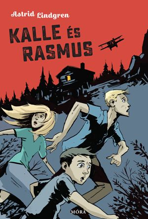 Astrid Lindgren - Kalle és Rasmus