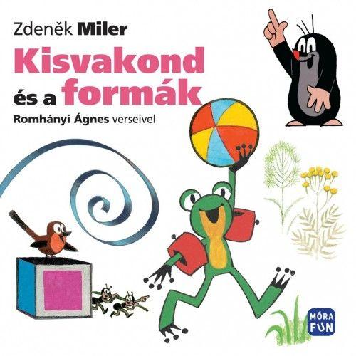 Zdeněk Miler - Kisvakond és a formák