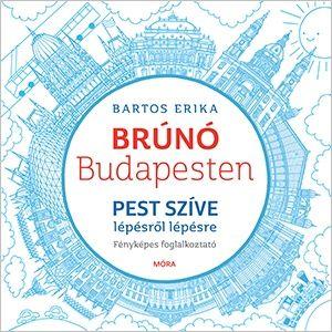 Bartos Erika - Pest szíve lépésről lépésre - Brúnó Budapesten 3.