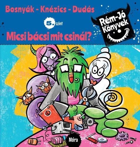 Bosnyák Viktória - Micsi bácsi mit csinál?