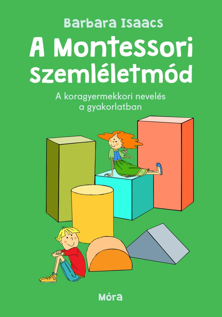 Barbara Isaacs - A Montessori-szemléletmód