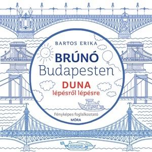 Bartos Erika - Duna lépésről lépésre - Brúnó Budapesten 5.