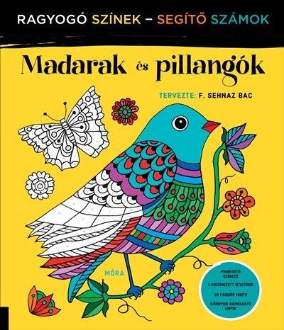 F. Sehnaz Bac - Madarak és pillangók - Ragyogó Színek - Segítő Számok