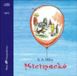 A. A. Milne - Micimackó - Hangoskönyv