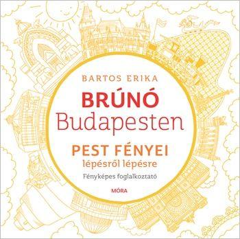 Bartos Erika - Pest fényei lépésről lépésre - Brúnó Budapesten 4.