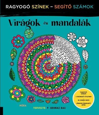F. Sehnaz Bac - Virágok és mandalák - Ragyogó Színek - Segítő Számok