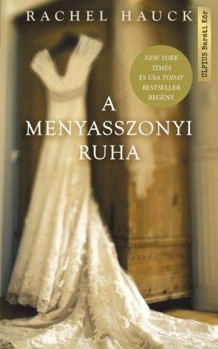 Rachel Hauck - A menyasszonyi ruha