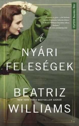Beatriz Williams - A nyári feleségek