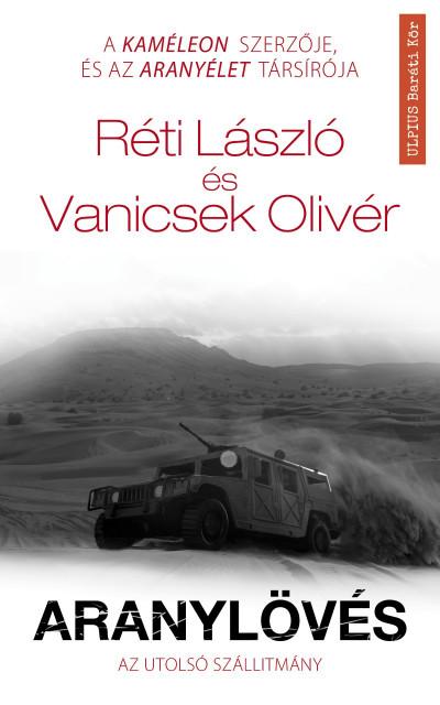 Réti László - Aranylövés - Az utolsó szállítmány