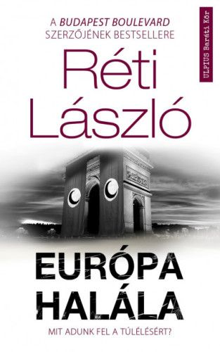 Réti László - Európa halála - Mit adunk fel a túlélésért?