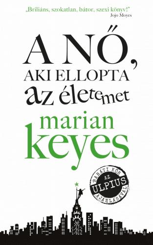 Marian Keyes - A nő aki ellopta az életemet