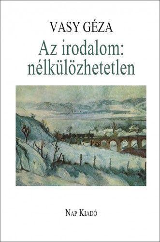 Vasy Géza - Az irodalom: nélkülözhetetlen