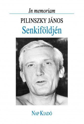 Hafner Zoltán - Senkiföldjén - In memoriam Pilinszky János