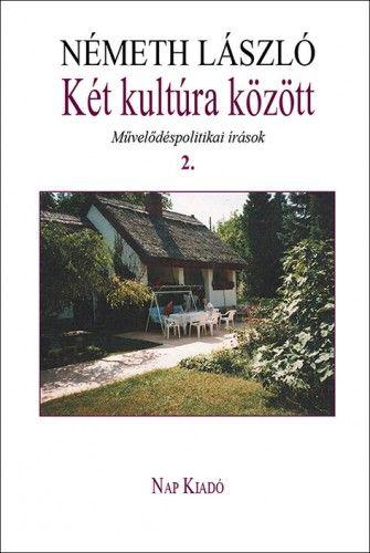 Németh László - Két kultúra között