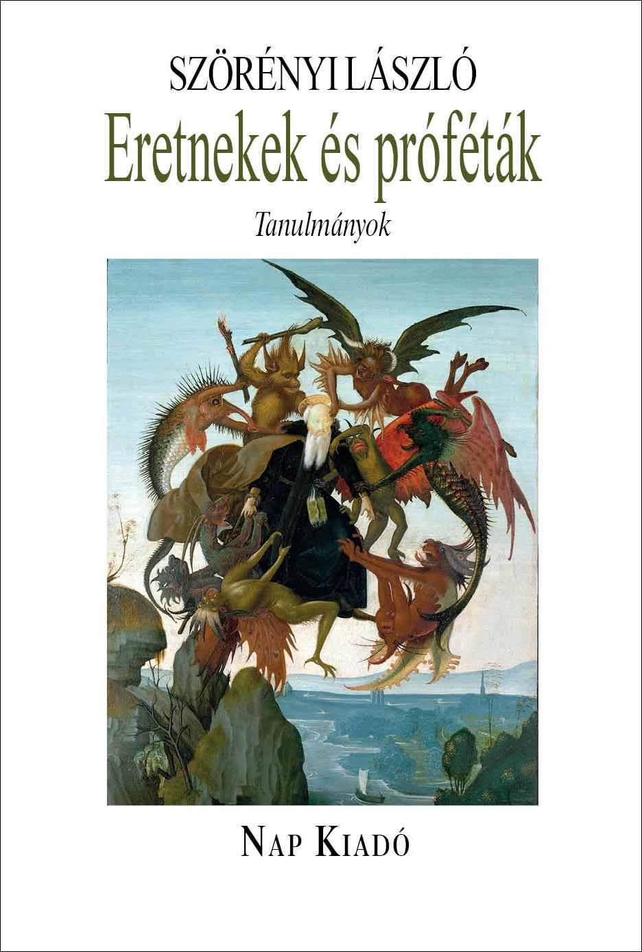 Szörényi László - Eretnekek és próféták