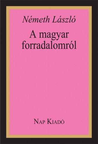Németh László - A magyar forradalomról