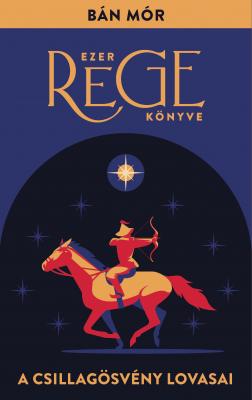 Bán Mór - A Csillagösvény lovasai