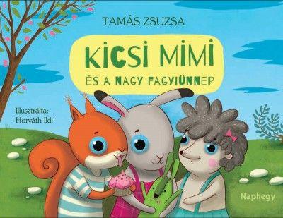 Tamás Zsuzsa - Kicsi Mimi és a nagy fagyiünnep
