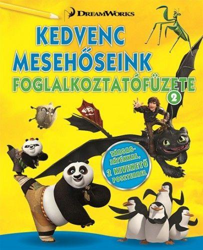 Kedvenc mesehőseink foglalkoztatófüzete 2. - Kung Fu Panda, Madagaszkár pingvinjei, Dragons