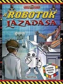 Clive Gifford - A robotok lázadása -Rubik-misszió