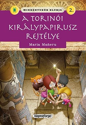 Maria Maneru - Mindentudók klubja - A torinói királypapirusz rejtélye