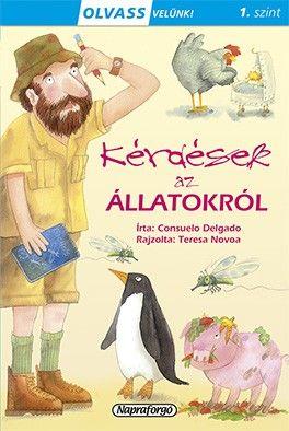 Consuelo Delgado - Olvass velünk! (1) - Kérdések az állatokról