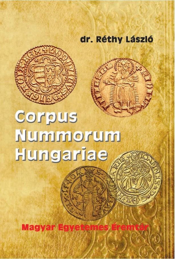 Dr. Réthy László - Corpus Nummorum Hungariae - Magyar egyetemes éremtár I-II.