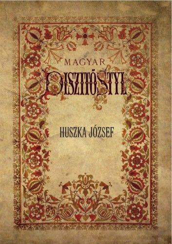 Huszka József - Magyar díszítő styl