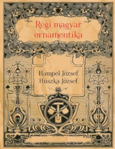 Huszka József - Régi magyar ornamentika