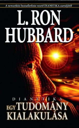 L. Ron Hubbard - Dianetika - Egy tudomány kialakulása