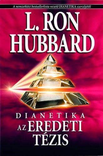 L. Ron Hubbard - Dianetika - Az eredeti tézis