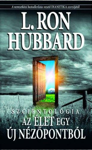 L. Ron Hubbard - Szcientológia - Az élet egy új nézőpontból