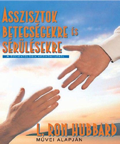 L. Ron Hubbard - Asszisztok betegségekre és sérülésekre