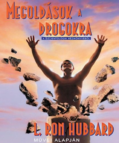 L. Ron Hubbard - Megoldások a drogokra