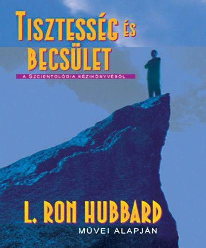 L. Ron Hubbard - Tisztesség és becsület