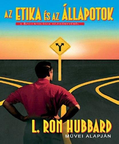 L. Ron Hubbard - Az etika és az állapotok
