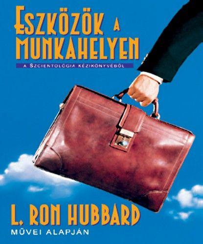 L. Ron Hubbard - Eszközök a munkahelyen