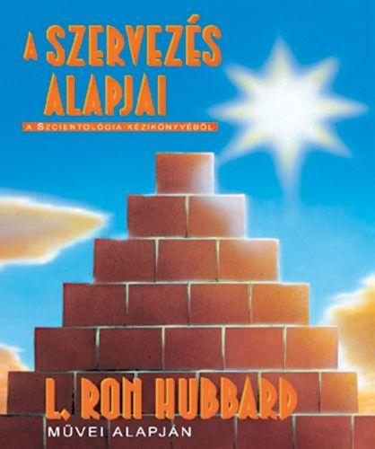 L. Ron Hubbard - A szervezés alapjai