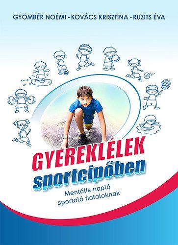 Kovács Krisztina - Gyereklélek sportcipőben - mentális napló