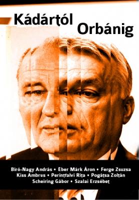 SZALAI ERZSÉBET - Kádártól Orbánig