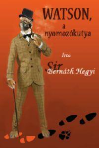 Sir Bernáth Hegyi - Watson, a nyomozókutya