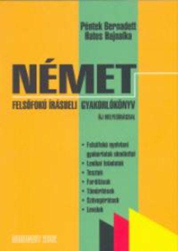 Péntek Bernadett - Német felsőfokú írásbeli gyakorlókönyv