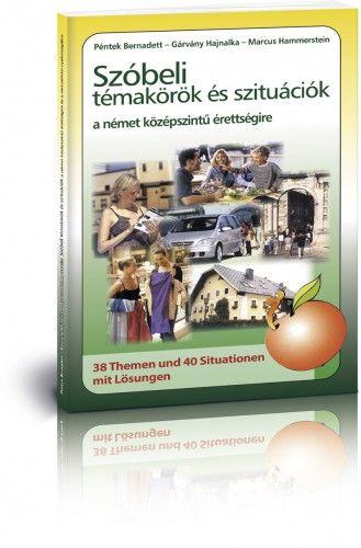 Péntek Bernadett - Szóbeli témakörök és szituációk a német középszintű érettségire
