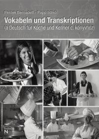 Péntek Bernadett - Vokabeln Und Transkriptionen (Deutsch Für Köche Und Kellner)